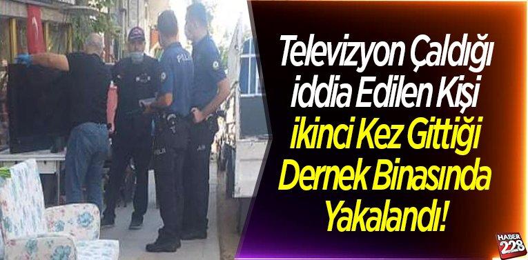 Televizyon çaldığı iddia edilen kişi ikinci kez gittiği dernek binasında yakalandı