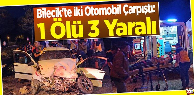 Bilecik'te İki Otomobil Çarpıştı: 1 Ölü 3 Yaralı