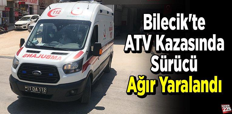Bilecik'te ATV Kazasında Ağır Yaralandı
