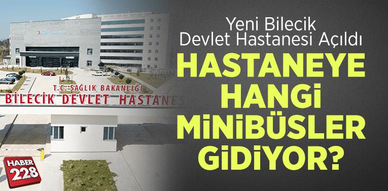 Yeni Bilecik Devlet Hastanesine Hangi Minibüsler Gidiyor?