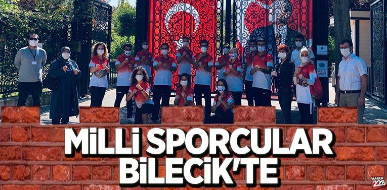 MİLLİ SPORCULAR BİLECİK'TE
