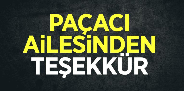 PAÇACI AİLESİNDEN TEŞEKKÜR