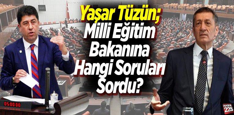 Yaşar Tüzün; Milli Eğitim Bakanına Hangi Soruları Sordu?