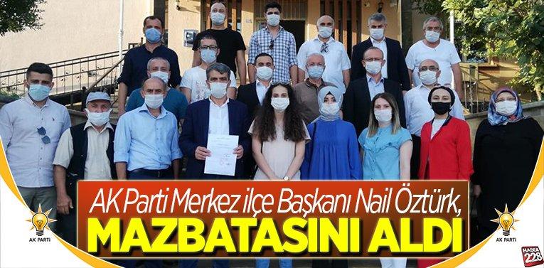 AK Parti Merkez İlçe Başkanı Öztürk, mazbatasını aldı