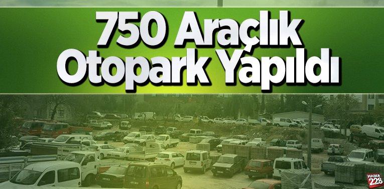 750 Araçlık Otopark Yapıldı