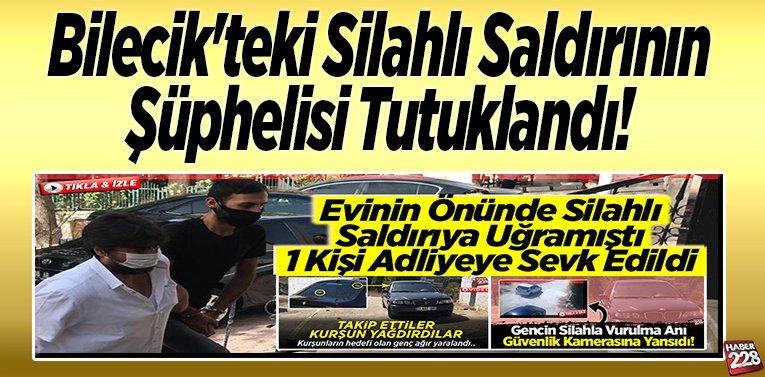 Bilecik'teki silahlı saldırının şüphelisi tutuklandı