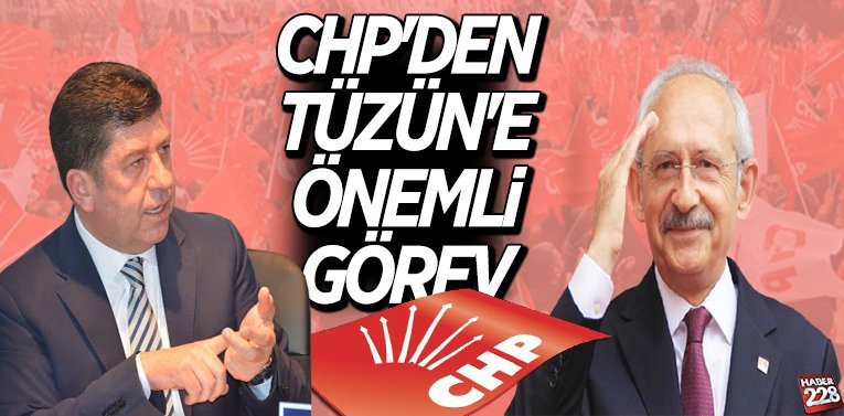 CHP'den Tüzün'e Önemli Görev