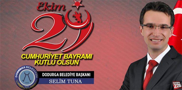 Dodurga Belediye Başkanı Selim Tuna'nın 29 Ekim Cumhuriyet Bayramı Mesajı