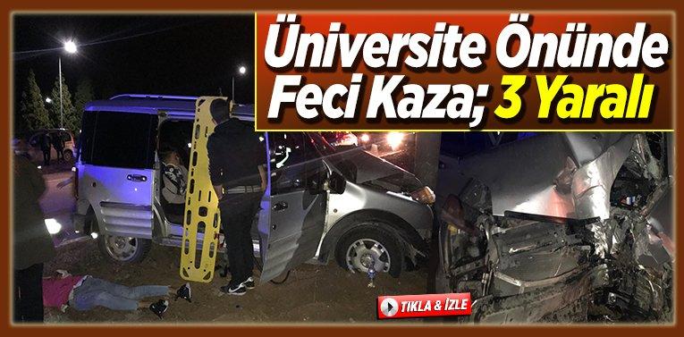 Üniversite Önünde Feci Kaza; 3 Yaralı