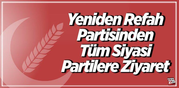Yeniden Refah Partisinden Tüm Siyasi Partilere Ziyaret