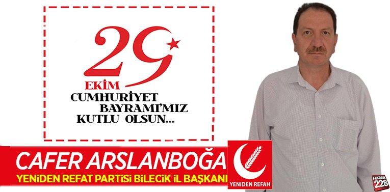 Yeniden Refah Partisi Bilecik İl Başkanı Cafer Arslanboğa'nın 29 Ekim Mesajı