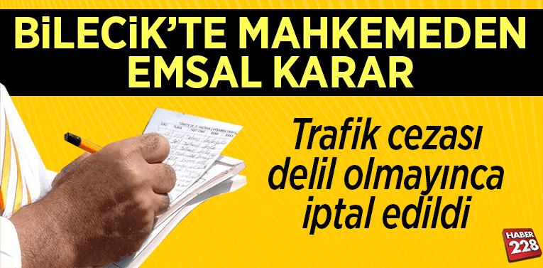 Bilecik'te Mahkemeden emsal karar: Trafik cezası delil olmayınca iptal edildi