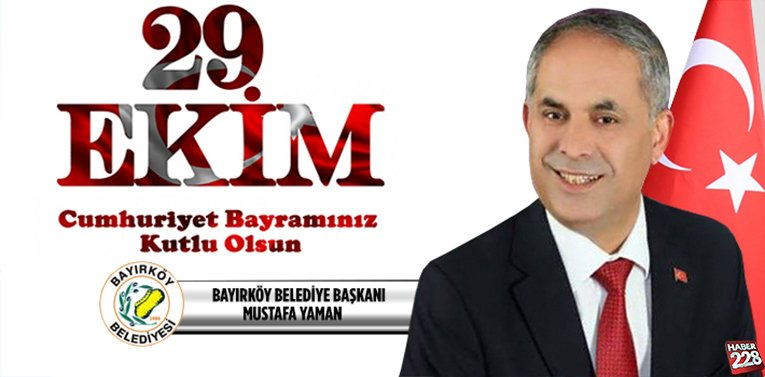 Bayırköy Belediye Başkanı Mustafa Yaman'ın 29 Ekim Mesajı