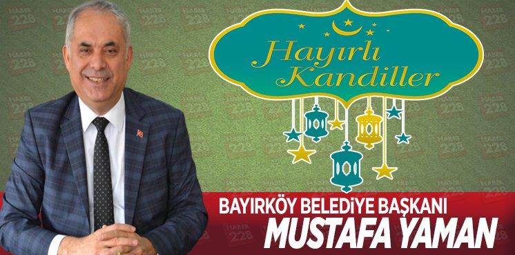 Bayırköy Belediye Başkanı Mustafa Yaman'ın Kandil Mesajı