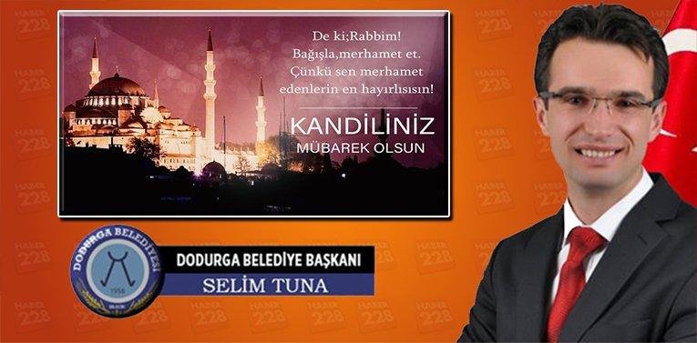 Dodurga Belediye Başkanı Selim Tuna'nın Mevlid Kandili Mesajı