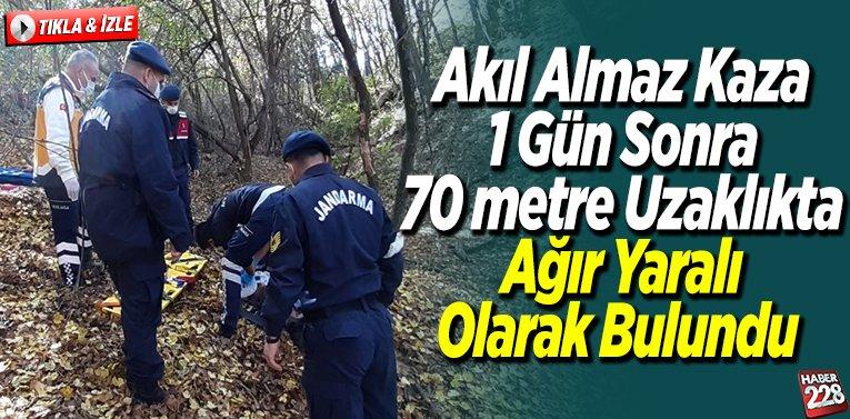 Akıl Almaz Kaza 1 gün sonra 70 metre uzaklıkta ağır yaralı olarak bulundu