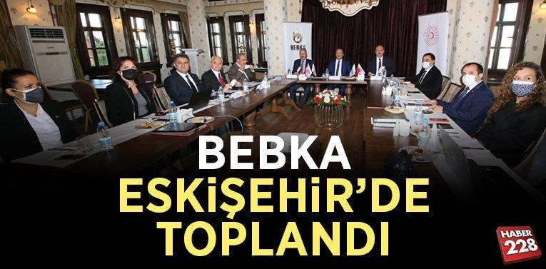 BEBKA KASIM AYI TOPLANTISI ESKİŞEHİR'DE YAPILDI