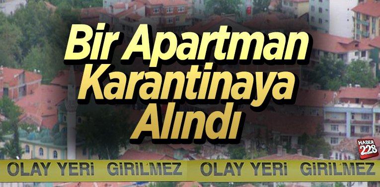 Bir apartman karantinaya alındı