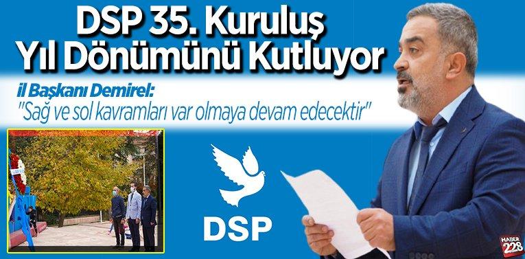 DSP 35. kuruluş yıl dönümünü kutluyor