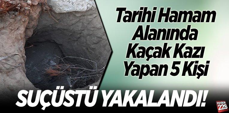 Tarihi Hamam Alanında Kaçak Kazı Yapan 5 Kişi Suçüstü Yakalandı