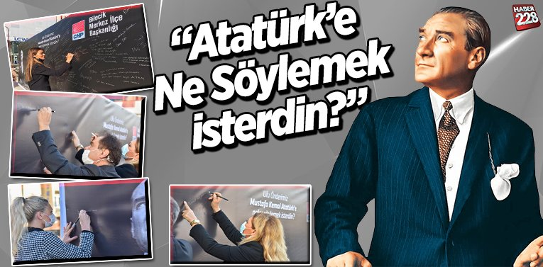 Atatürk'e Ne Söylemek İsterdin?
