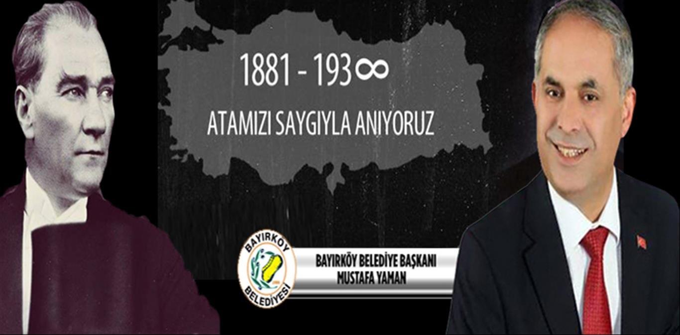 Bayırköy Belediye Başkanı Mustafa Yaman'ın 10 Kasım Mesajı