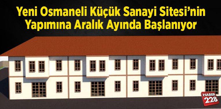 Yeni Osmaneli Küçük Sanayi Sitesi'nin Yapımına Aralık Ayında Başlanıyor