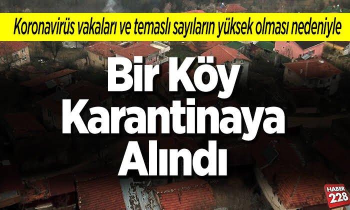 Bir Köy Karantinaya Alındı