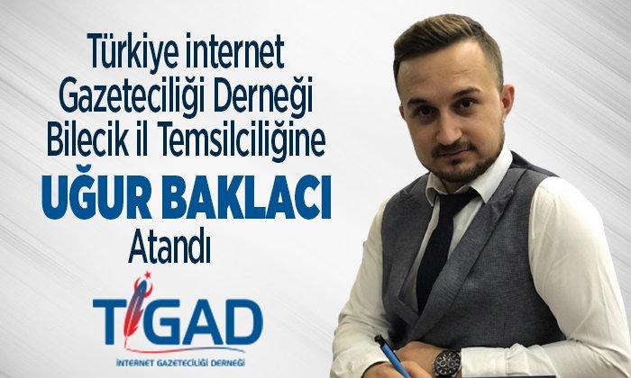Türkiye İnternet Gazeteciliği Derneği Bilecik İl Temsilciliğine Uğur Baklacı Atandı