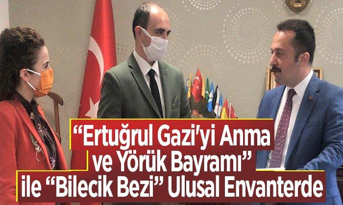 """""""Ertuğrul Gazi'yi Anma ve Yörük Bayramı"""" ile """"Bilecik Bezi"""" ulusal envanterde"""