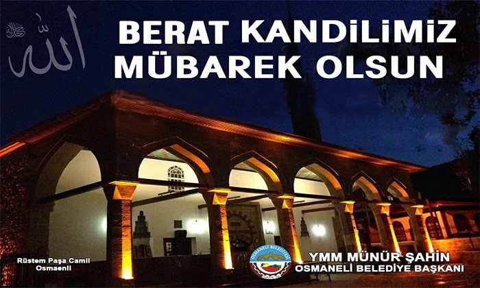 Osmaneli Belediye Başkanı Münür Şahin'in Berat Kandili Mesajı