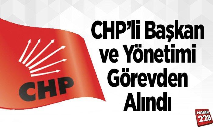 CHP'li Başkan ve Yönetimi görevden alındı
