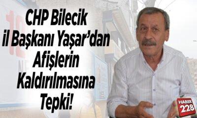 CHP Bilecik İl Başkanından afişlerin kaldırılmasına tepki!