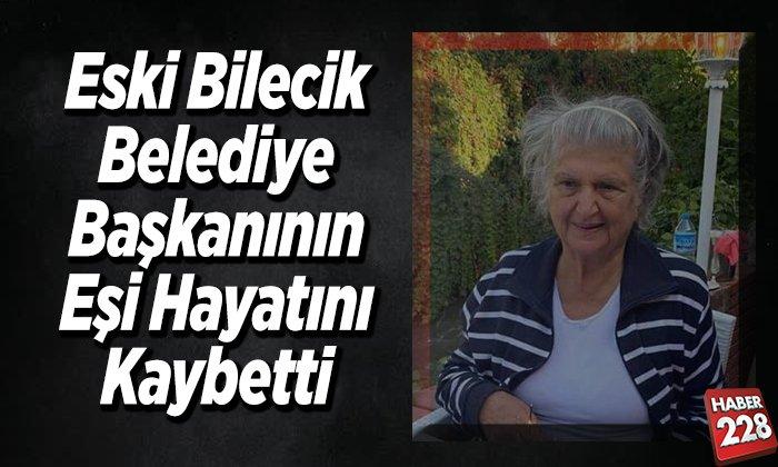 Eski Bilecik Belediye Başkanının eşi hayatını kaybetti