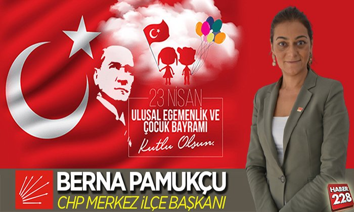CHP Bilecik Merkez İlçe Başkanı Berna Pamukçu'nun 23 Nisan Mesajı