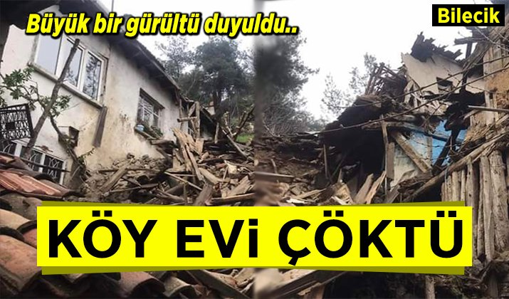 Bilecik'te köy evi çöktü