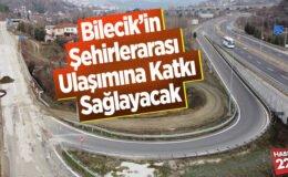 Bilecik'in şehirler arası ulaşımına katkı sağlayacak